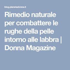 Rimedio naturale per combattere le rughe della pelle intorno alle labbra | Donna Magazine