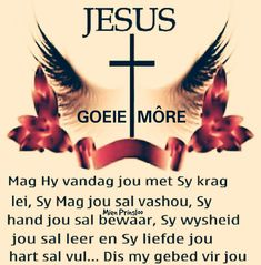Morning Greetings Quotes, Morning Quotes, Afrikaanse Quotes, Goeie Nag, Goeie More, My Prayer, Bible Verses Quotes, Good Morning, Poems