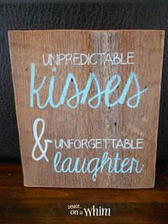 denise...on a whim: Love Is in the Air Valentine Signs: Unpredictable Kisses Salvaged Wood Sign