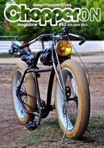 ChopperON #62 de Octubre del 2013. La publicación mensual y online sobre la Cultura Custom. La primera semana de cada mes gratis en tu pantalla