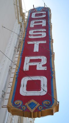 Castro is for than a movie theater ... it is about human rights. San Fransico, USA.