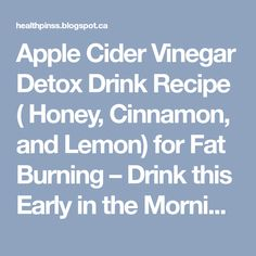 Apple Cider Vinegar Detox Drink Recipe ( Honey Cinnamon and Lemon) for Fat Burni. - Apple Cider Vinegar Detox Drink Recipe ( Honey Cinnamon and Lemon) for Fat Burning Drink this Earl - Vinegar Detox Drink, Vinegar Diet, Apple Cider Vinegar Detox, Fat Burning Diet Plan, Fat Burning Detox Drinks, Fat Burning Foods, Makeup Tricks, Bebidas Detox, Best Weight Loss Plan