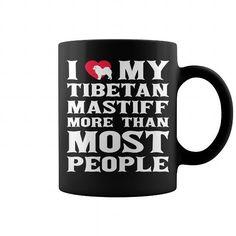 I Love my Tibetan Mastiff more than most people  Coffee Mugs T-Shirts, Hoodies ==►► Click Shopping NOW!