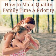 How to Make Quality Family Time A Priority