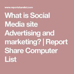 What is Social Media site Advertising and marketing? | Report Share Computer List