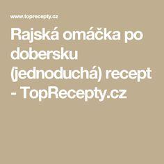 Rajská omáčka po dobersku (jednoduchá) recept - TopRecepty.cz