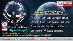 on Earth! As per Ananacharya ji- A great soul has already taken birth in India.The leader will fame as the greatest thinker in the annals of the world history. Must watch Sadhna tv at p. Believe In God Quotes, Quotes About God, Nostradamus Predictions, Shri Guru Granth Sahib, Great Thinkers, Avatar The Last Airbender Art, Spirituality Books, Truth Of Life, World History