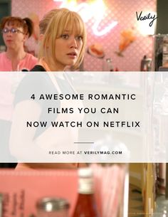 4 Awesome Romantic Films You Can Now Watch on Netflix