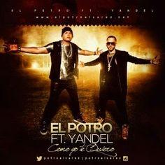 El Potro Álvarez - Como Yo Te Quiero ft Yandel