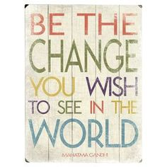 Be the Change Wall Decor