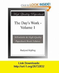 The Days Work - Volume 1 Rudyard Kipling ,   ,  , ASIN: B003VS0D8M , tutorials , pdf , ebook , torrent , downloads , rapidshare , filesonic , hotfile , megaupload , fileserve
