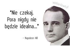 WielkieSłowa.pl : cytaty, złote myśli, aforyzmy, sentencje Career Quotes, Success Quotes, Dream Quotes, Life Quotes, Successful People Quotes, Self Improvement Quotes, Motivational Quotes, Inspirational Quotes, Napoleon Hill