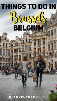 Brussels | Looking for things to do in Brussels, Belgium? Here are a few of our favorite things to do while in the city. This Brussels travel guide is full of exciting things to do. #brussels #belgium