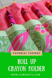 Debs Days: Tutorial Tuesday - How to Sew a Roll Up Fabric Crayon Holder