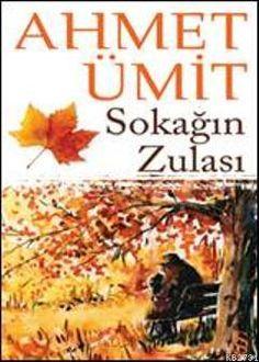 Sokağın Zulası / Ahmet Ümit