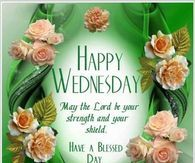 Good Morning Everyone Have A Blessed Day Wednesday Morning Greetings, Wednesday Morning Quotes, Blessed Wednesday, Good Morning Wednesday, Good Morning Good Night, Have A Blessed Day, Good Morning Messages, Good Morning Wishes, Happy Wednesday Pictures