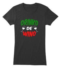 Drinko de Wino (Cinco de Mayo) Wine Drinkers Party T-shirts. #wineoclock