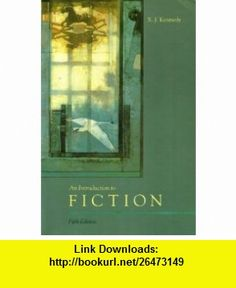 An Introduction to Fiction (9780673520470) X. J Kennedy, Dana Gioia , ISBN-10: 0673520471  , ISBN-13: 978-0673520470 ,  , tutorials , pdf , ebook , torrent , downloads , rapidshare , filesonic , hotfile , megaupload , fileserve