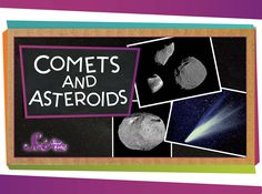 Our journey through the solar system continues, as Jessi gives you a close look at comets and asteroids!