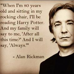 Favorite Quote #harrypotter #snape #alanrickman
