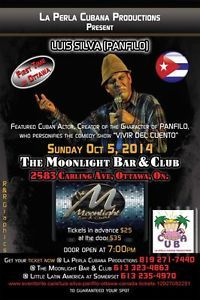 """La Perla Cubana Productions present:   LUIS SILVA  Featured Cuban actor, creator of the character of Panfilo, who personifies the comedy show """"Vivir del Cuento""""  When: Sunday 5 October  Where: The Moonlight Bar & Club  Door Open @ 7:00pm  Limited Capacity! first come first serve!,  Get your ticket now to guaranteed your spot!  For more info please call (819) 271-7440  http://www.eventbrite.ca/e/luis-silva-panfilo-ottawa-canada-tickets-12927082251"""