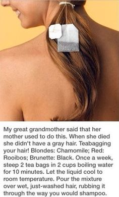 How To Get Rid of Grey Hair - Tea Bag Your Hair - Blonde Red or Brunette. Just in case. Grey Blonde, Gray Hair, Diy Beauty, Beauty Hacks, Beauty Tips, Beauty Secrets, Prevent Grey Hair, Hair Remedies, Natural Remedies