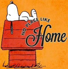 """""""No place like home"""" quote via www.Facebook.com/Snoopy"""