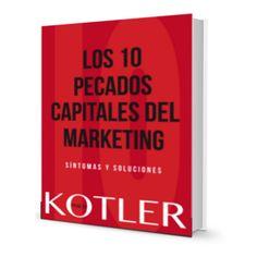 Los 10 pecados capitales del marketing – Philip Kotler – PDF  #marketing #mercadotecnia   http://librosayuda.info/2015/11/13/los-10-pecados-capitales-del-marketing-philip-kotler-pdf/