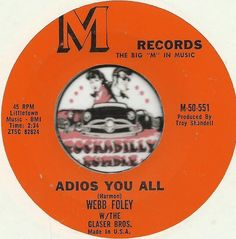 WEBB FOLEY Adios You All COUNTRY ROCKABILLY BOPPER 45 RPM RECORD JOIN ME ON FACEBOOK:  https://www.facebook.com/#!/groups/173196599474213/