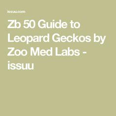 Zb 50 Guide to Leopard Geckos by Zoo Med Labs - issuu