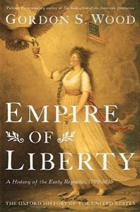 Empire of Liberty: A History of the Early Republic, (Oxford History of the United States) Empire of Liberty A History of the Early Republic 1789 1815 Us History, History Books, American History, Used Books Online, Library Of Congress, Early American, American Life, Social Science, Great Books