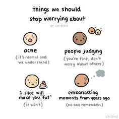 Chibird things we should stop worrying about Cute Inspirational Quotes, Cute Quotes, Motivational Quotes, Funny Quotes, Kawaii Quotes, Smile Quotes, Happy Quotes, Funny Memes, Chibird