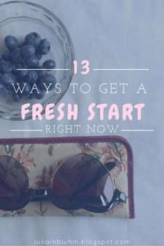 13 little ways to get a fresh start || Fresh starts, new years resolutions, goals, etc. They don't all have to be huge and impossible. There are plenty of ways (here are 13!) to get a fresh start in totally manageable, bite-sized doses. :)