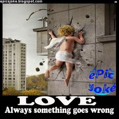 Love,always something goes wrong.Trouble with Cupid on this funny pics. See also Is it a bird, is it a plane HAARP disclosure Funny Quotes, Funny Memes, Hilarious, Jokes, Humor Quotes, Greek Quotes, Have A Laugh, Street Artists, Happy Thoughts