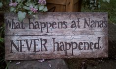 Hand-painted wooden sign What happens at Nanas NEVER happened. . $30.00, via Etsy. Painted Wooden Signs, Diy Wood Signs, Pallet Signs, Rustic Signs, Hand Painted, Pallet Crafts, Pallet Art, Wood Crafts, Cute Signs