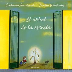 El arbol de la escuela/ The Tree in the School Yard Teaching Spanish, It Cast, 1, Pictures, Painting, Emilio, Cover Books, Picture Books, Sibling