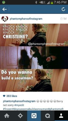 The phantom of the opera meets frozen!!!!  Do you want to build a snowman?