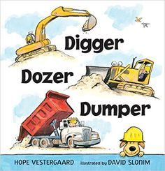 Amazon.com: Digger, Dozer, Dumper (9780763688936): Hope Vestergaard, David Slonim: Books