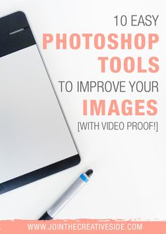 Join the Creative Side   10 Photoshop tools to improve your images. There are a lot of tools that are really easy but make such a big difference in your photos. So I created a list with 10 EASY Photoshop tools that will improve your images. With video proof of course!