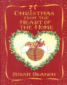 Christmas from the Heart of the Home: Susan Branch: 9780316106382: Books - Amazon.ca