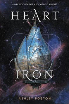 Heart of Iron by Ashley Poston - Released February 27, 2018 #scifi #youngadult