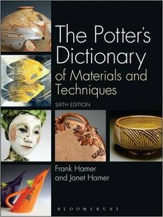 The Potter's Dictionary: Of Materials and Techniques: Frank Hamer, Janet Hamer: 9781408184196: Amazon.com: Books