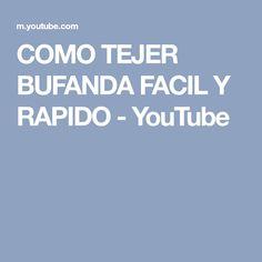 COMO TEJER BUFANDA FACIL Y RAPIDO - YouTube