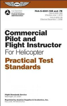 Commercial Pilot and Flight Instructor for Helicopter Practical Test Standards: FAA-S-8081-16B and -7B