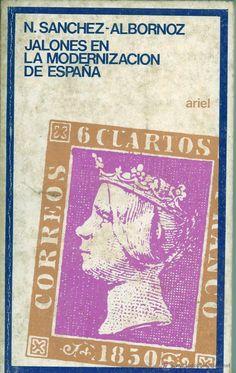 Jalones en la modernización de España / Nicolás Sánchez-Albornoz. Ariel, 1975. Matèria: Història econòmica. http://cataleg.ub.edu/record=b1481680~S1*cat  #bibeco