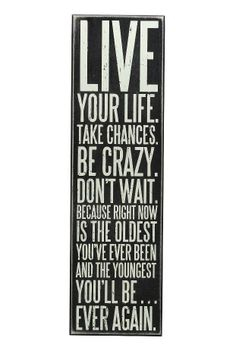 """Live Your Life"" Sign"