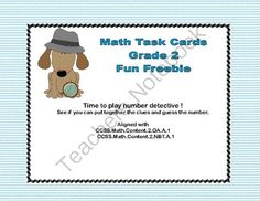 Freebie Math Task Cards- Number Detective Grade 2  from Mrs. Mc's Shop on TeachersNotebook.com -  (6 pages)  - Fun Freebie-Math Task Cards for Grade 2  These are great for early finishers and extra practice and challenges in math. They combine word problem skills with addition, subtraction, multiplication and division. Your students are engaged as they solve the m