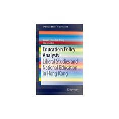 Education Policy Analysis : Liberal Studies and National Education in Hong Kong (Paperback) (Dennis