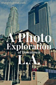A photo exploration showing some of the things to do in downtown Los Angeles
