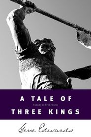 A new favorite read by Gene Edwards  A Tale of Three Kings